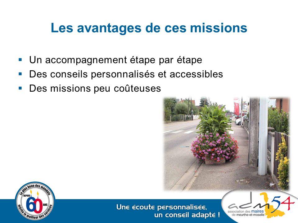 Les avantages de ces missions  Un accompagnement étape par étape  Des conseils personnalisés et accessibles  Des missions peu coûteuses