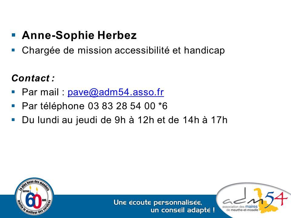  Anne-Sophie Herbez  Chargée de mission accessibilité et handicap Contact :  Par mail : pave@adm54.asso.frpave@adm54.asso.fr  Par téléphone 03 83