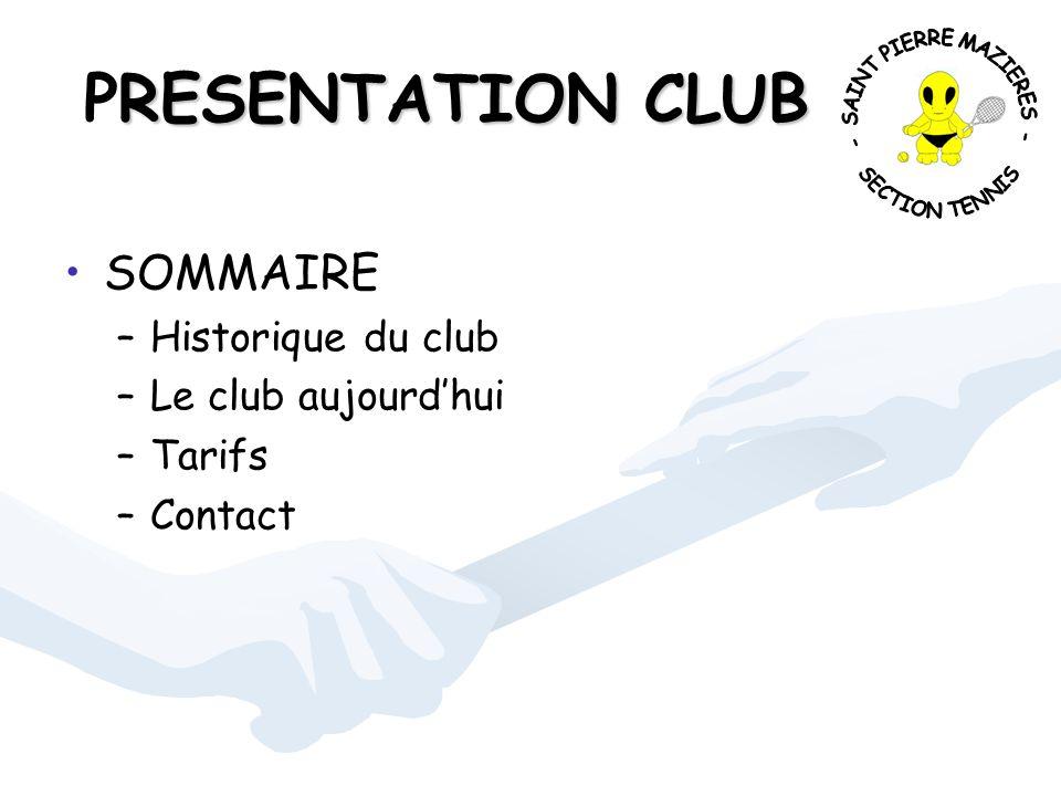 RESENTATION CLUB PRESENTATION CLUB SOMMAIRE – –Historique du club – –Le club aujourd'hui – –Tarifs – –Contact