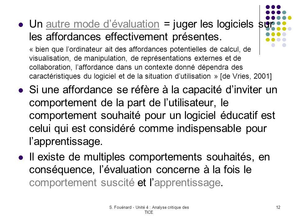 S. Fouénard - Unité 4 : Analyse critique des TICE 12 Un autre mode d'évaluation = juger les logiciels sur les affordances effectivement présentes. « b