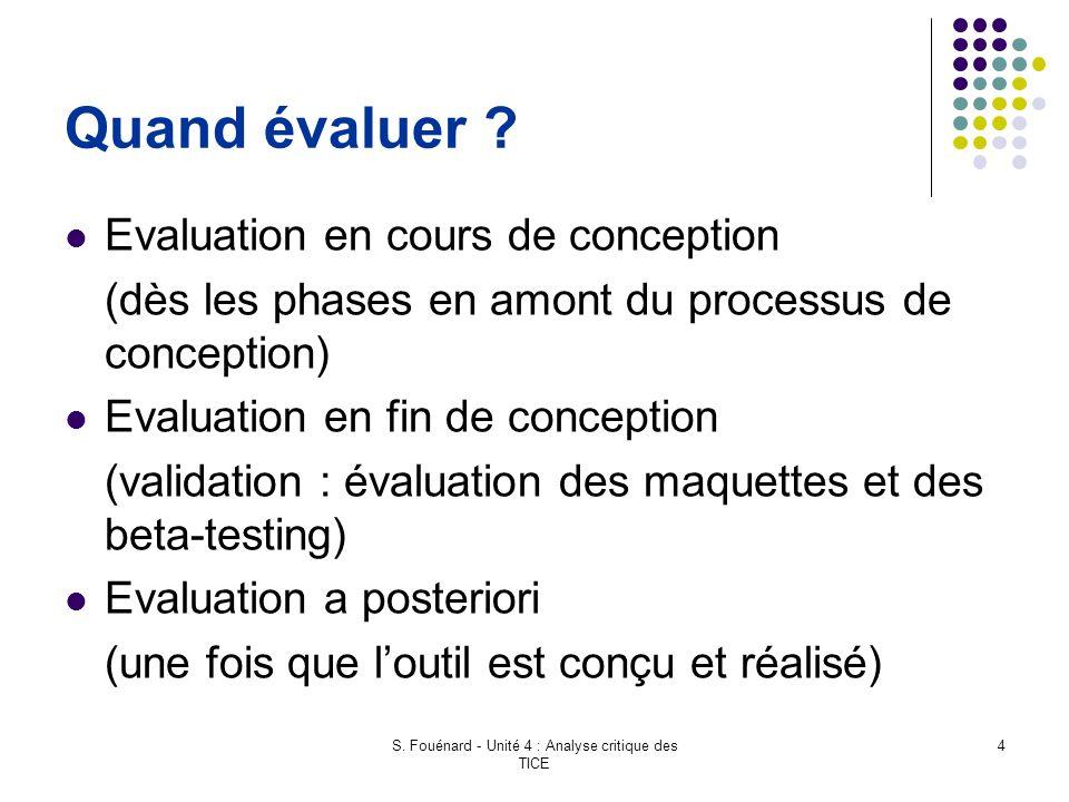 S. Fouénard - Unité 4 : Analyse critique des TICE 4 Quand évaluer ? Evaluation en cours de conception (dès les phases en amont du processus de concept