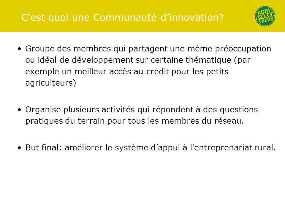 C'est quoi une Communauté d'innovation? Groupe des membres qui partagent une même préoccupation ou idéal de développement sur certaine thématique (par
