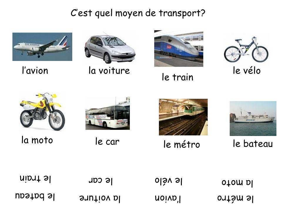 C'est quel moyen de transport? l'avionla voiture le train le vélo la moto le car le métro le bateau l'avionle métro le bateau la moto la voiture le tr