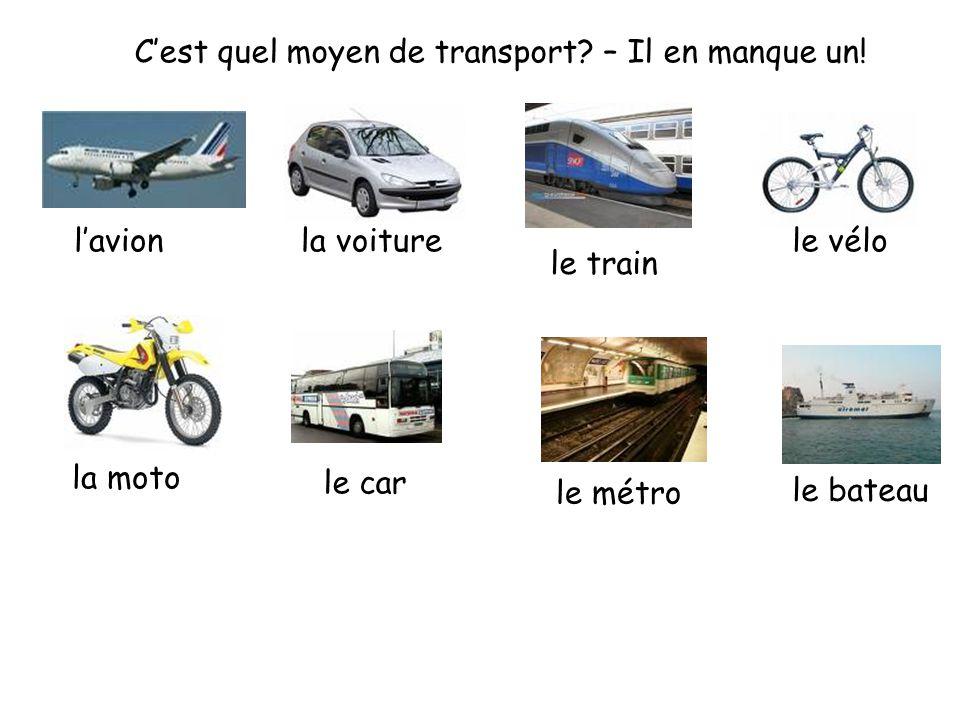 C'est quel moyen de transport? – Il en manque un! l'avionla voiture le train le vélo la moto le car le métro le bateau