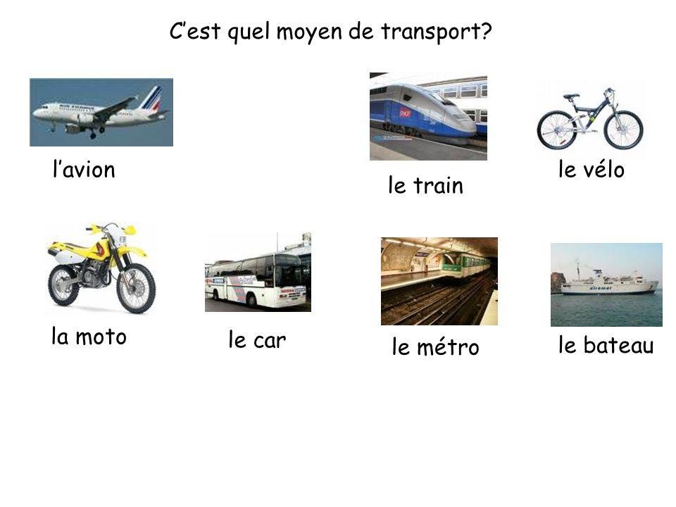 C'est quel moyen de transport? l'avion le train le vélo la moto le car le métro le bateau
