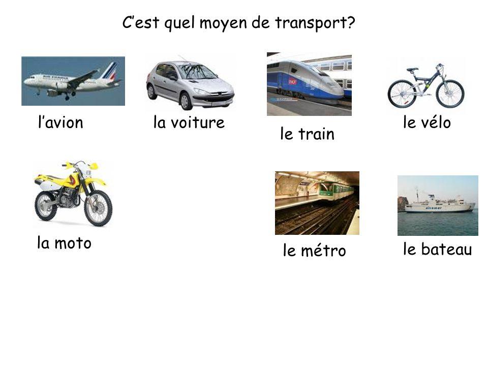 C'est quel moyen de transport? l'avionla voiture le train la moto le car le métro le bateau
