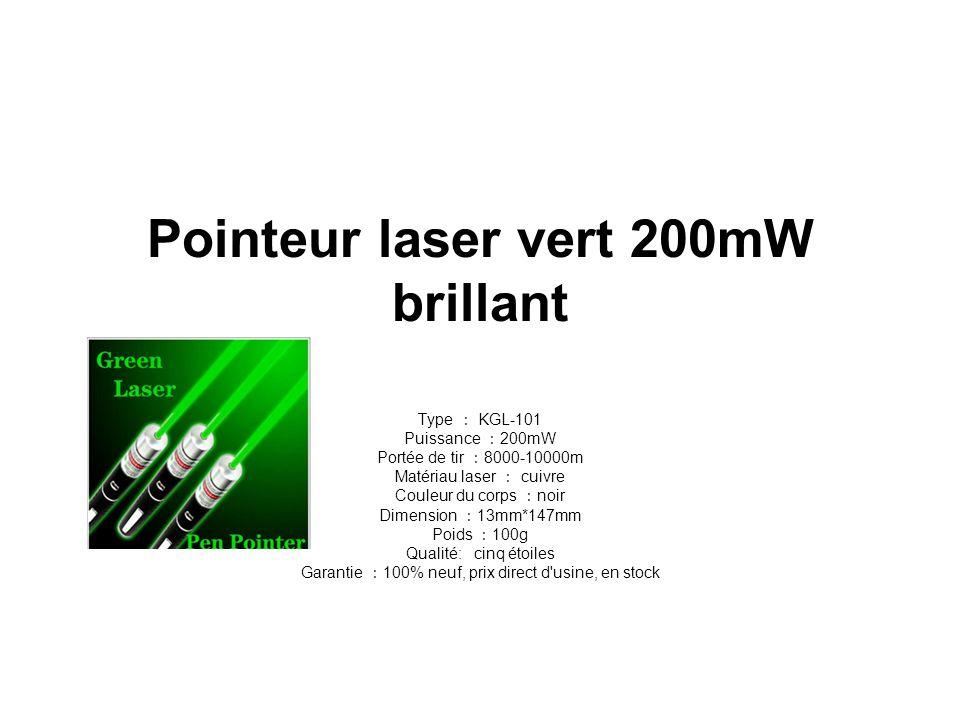 Pointeur laser vert 200mW brillant Type : KGL-101 Puissance : 200mW Portée de tir : 8000-10000m Matériau laser : cuivre Couleur du corps : noir Dimension : 13mm*147mm Poids : 100g Qualité: cinq étoiles Garantie : 100% neuf, prix direct d usine, en stock