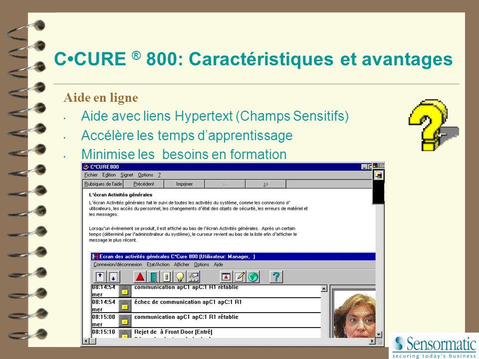 CCURE ® 800: Caractéristiques et avantages Rapports Configuration des rapports Informations sur les divers objets de sécurité Entrées /Sorties / Porte