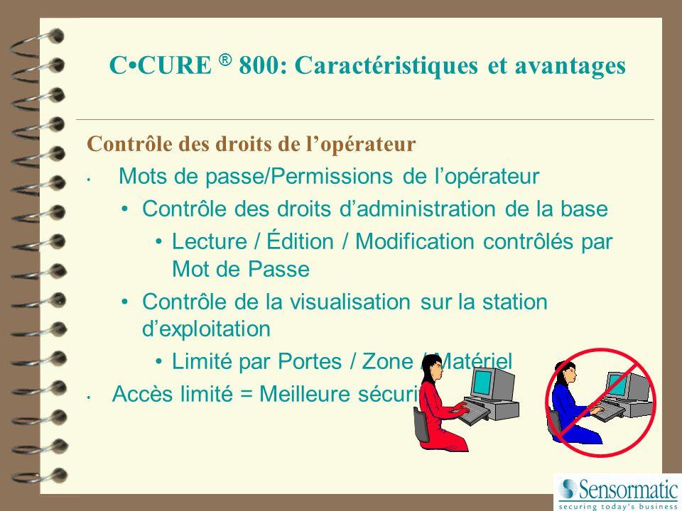 CCURE ® 800: Caractéristiques et avantages Matériel: Intel Pentium™ PC non Propriétaire Architecture dédiée Optimise les performances des systèmes Con