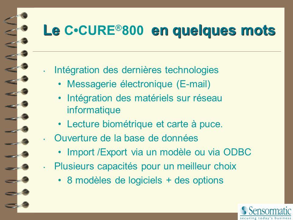 CCURE ® 800: Caractéristiques et avantages Aide en ligne Aide avec liens Hypertext (Champs Sensitifs) Accélère les temps d'apprentissage Minimise les besoins en formation