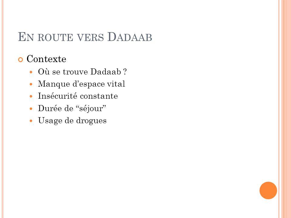 E N ROUTE VERS D ADAAB Contexte Où se trouve Dadaab .