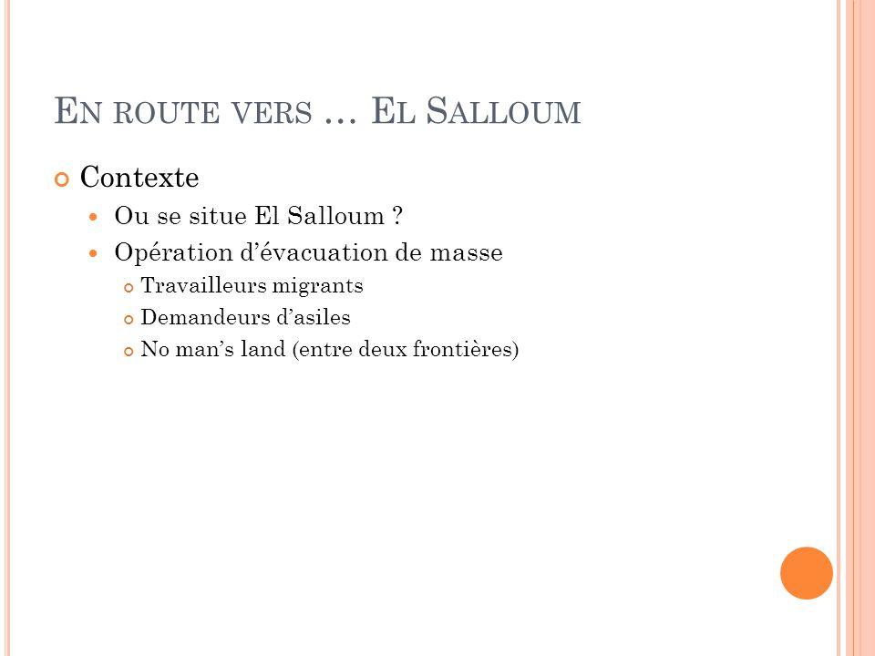 E N ROUTE VERS … E L S ALLOUM Contexte Ou se situe El Salloum .