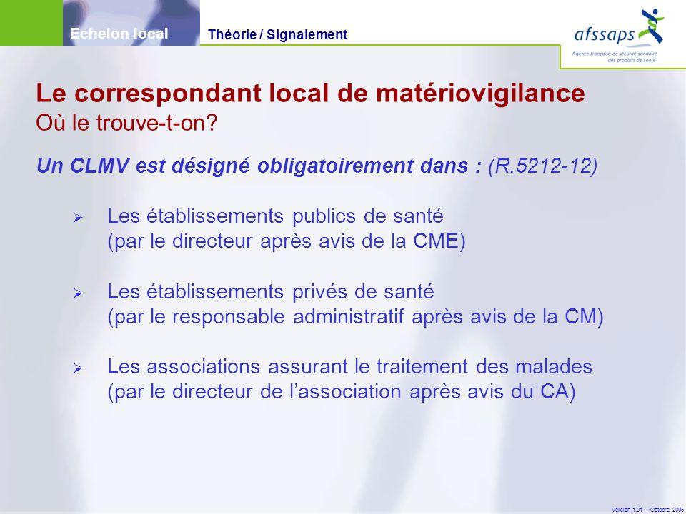 Version 1.01 – Octobre 2005 Un CLMV est désigné obligatoirement dans : (R.5212-12)  Les établissements publics de santé (par le directeur après avis