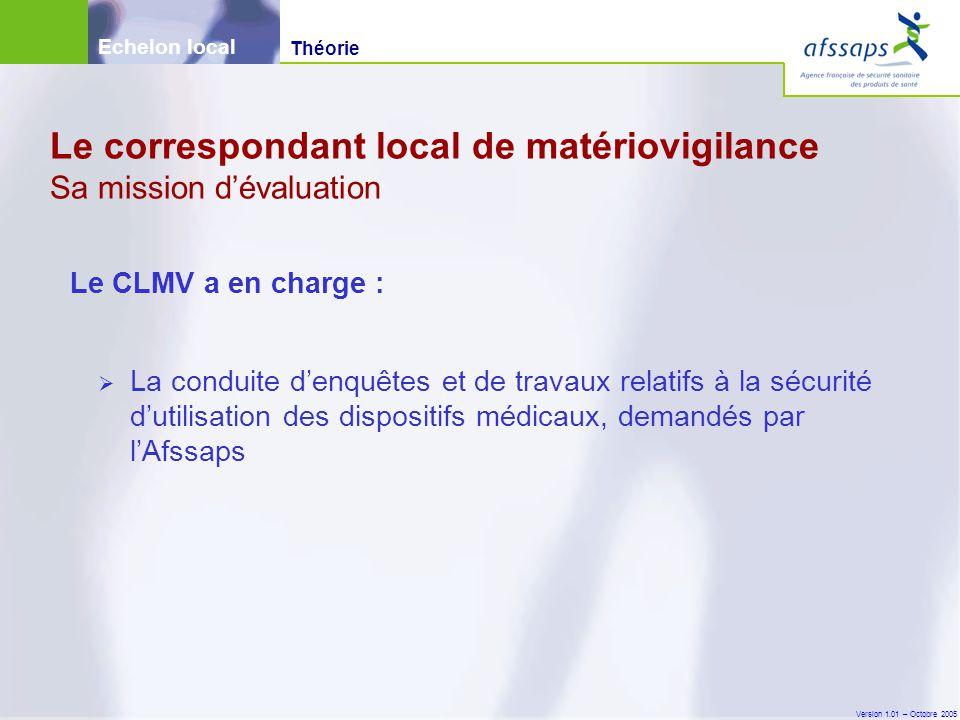 Version 1.01 – Octobre 2005 Le CLMV a en charge :  La conduite d'enquêtes et de travaux relatifs à la sécurité d'utilisation des dispositifs médicaux