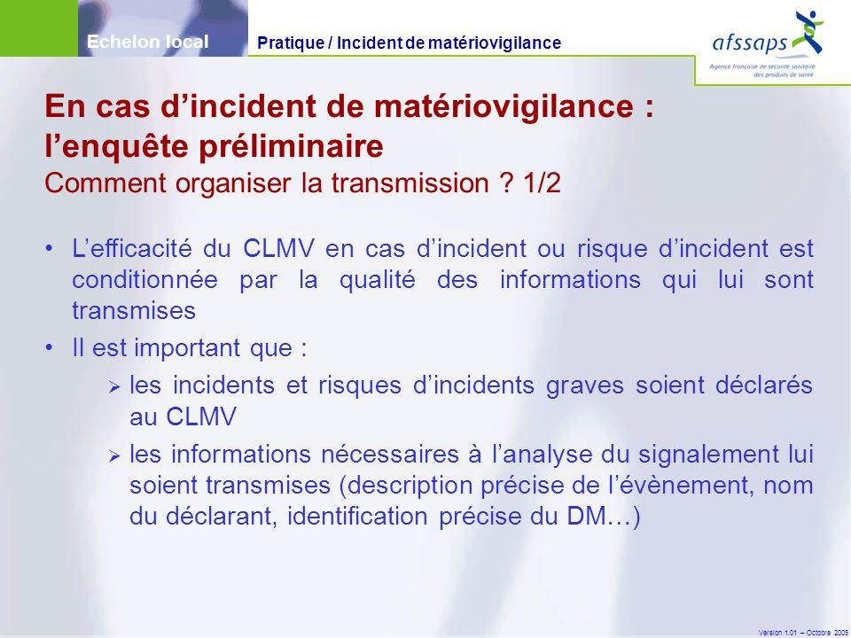 Version 1.01 – Octobre 2005 L'efficacité du CLMV en cas d'incident ou risque d'incident est conditionnée par la qualité des informations qui lui sont