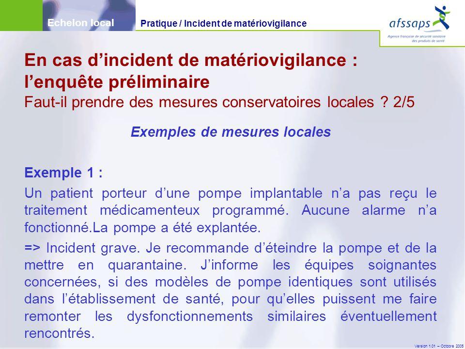 Version 1.01 – Octobre 2005 Exemples de mesures locales Exemple 1 : Un patient porteur d'une pompe implantable n'a pas reçu le traitement médicamenteux programmé.