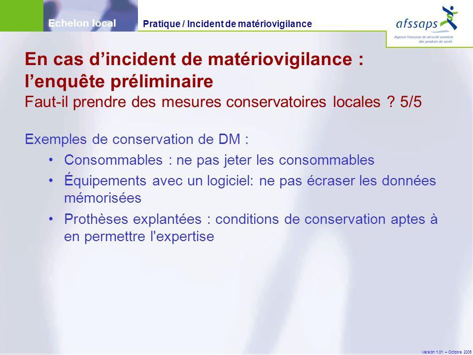 Version 1.01 – Octobre 2005 Exemples de conservation de DM : Consommables : ne pas jeter les consommables Équipements avec un logiciel: ne pas écraser