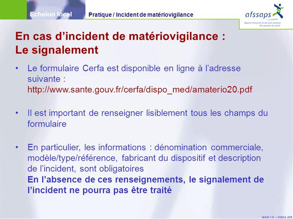 Version 1.01 – Octobre 2005 Le formulaire Cerfa est disponible en ligne à l'adresse suivante : http://www.sante.gouv.fr/cerfa/dispo_med/amaterio20.pdf