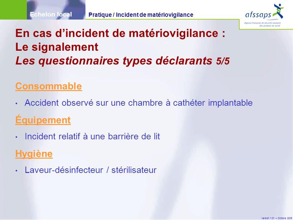 Version 1.01 – Octobre 2005 Consommable Accident observé sur une chambre à cathéter implantable Équipement Incident relatif à une barrière de lit Hygi