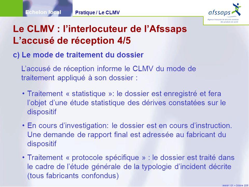 Version 1.01 – Octobre 2005 Traitement « statistique »: le dossier est enregistré et fera l'objet d'une étude statistique des dérives constatées sur le dispositif En cours d'investigation: le dossier est en cours d'instruction.