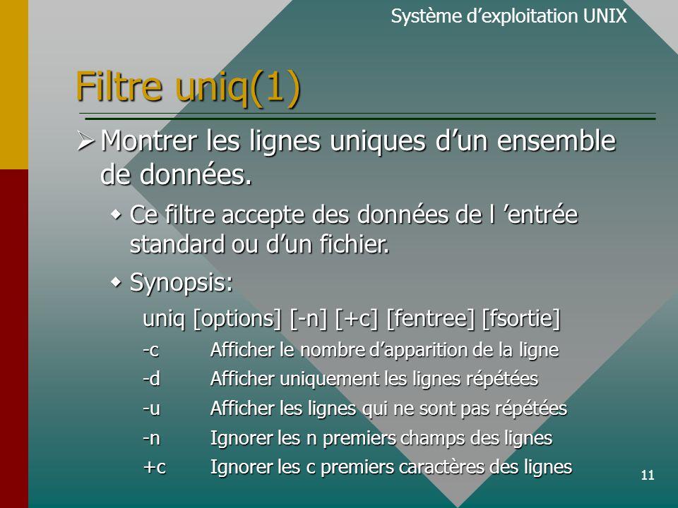 11 Filtre uniq(1)  Montrer les lignes uniques d'un ensemble de données.