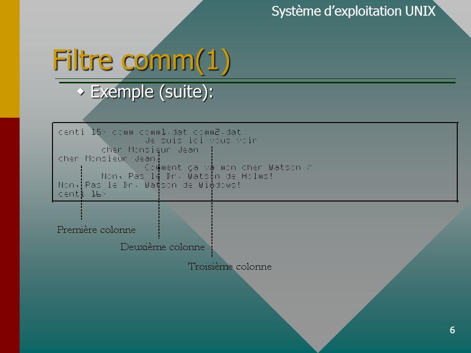 6 Filtre comm(1)  Exemple (suite): Système d'exploitation UNIX