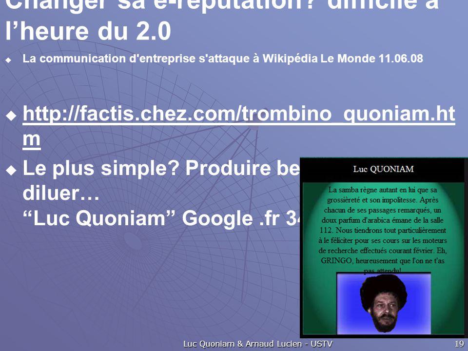 Changer sa e-réputation? difficile à l'heure du 2.0  La communication d'entreprise s'attaque à Wikipédia Le Monde 11.06.08  http://factis.chez.com/t
