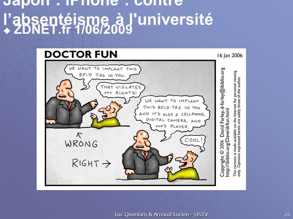 Japon : iPhone : contre l'absentéisme à l'université  ZDNET.fr 1/06/2009 Luc Quoniam & Arnaud Lucien - USTV 26