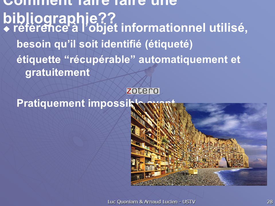 """Comment faire faire une bibliographie??  référence à l'objet informationnel utilisé, besoin qu'il soit identifié (étiqueté) étiquette """"récupérable"""" a"""