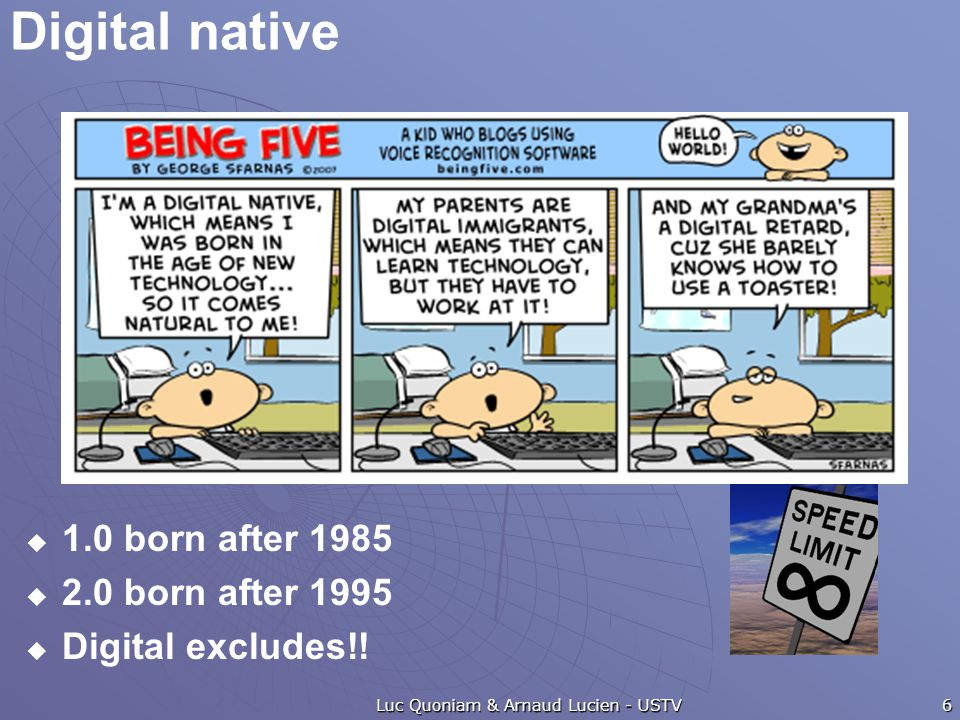 Digital native   1.0 born after 1985   2.0 born after 1995   Digital excludes!.