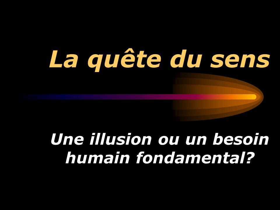 La quête du sens Une illusion ou un besoin humain fondamental?