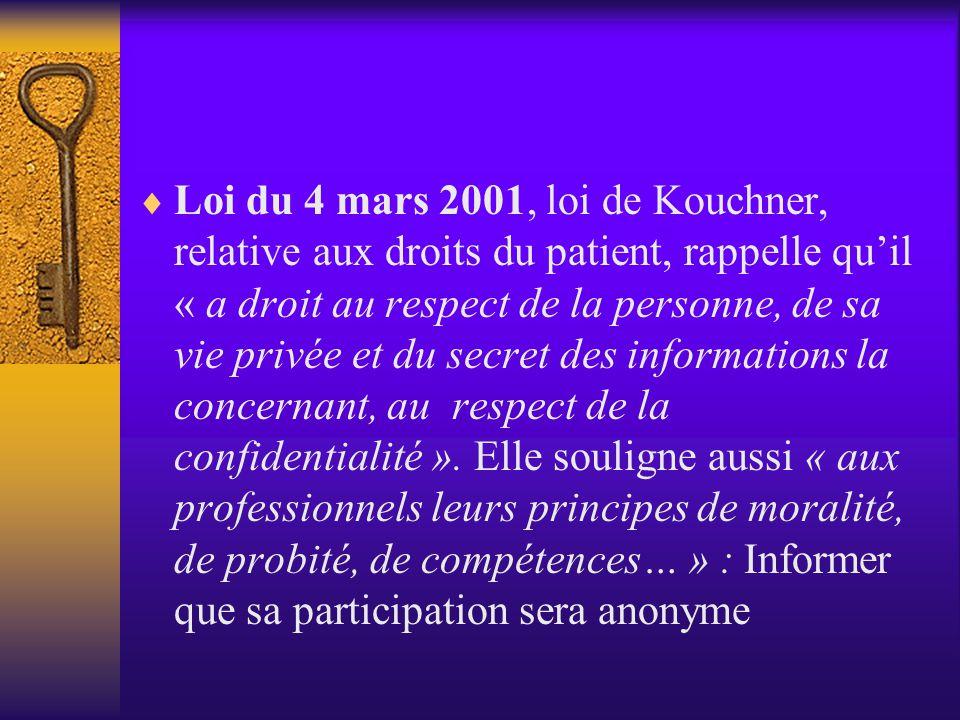  Consentement éclairé : information/des tenants et des aboutissants de la recherche et choisit d'y participer en pleine conscience. Peut également se