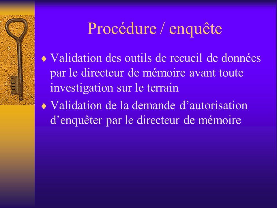  La nature des questions ne doit en aucun cas provoquer une douleur morale…  Suivre les procédures de l'IFSI pour pratiquer les enquêtes