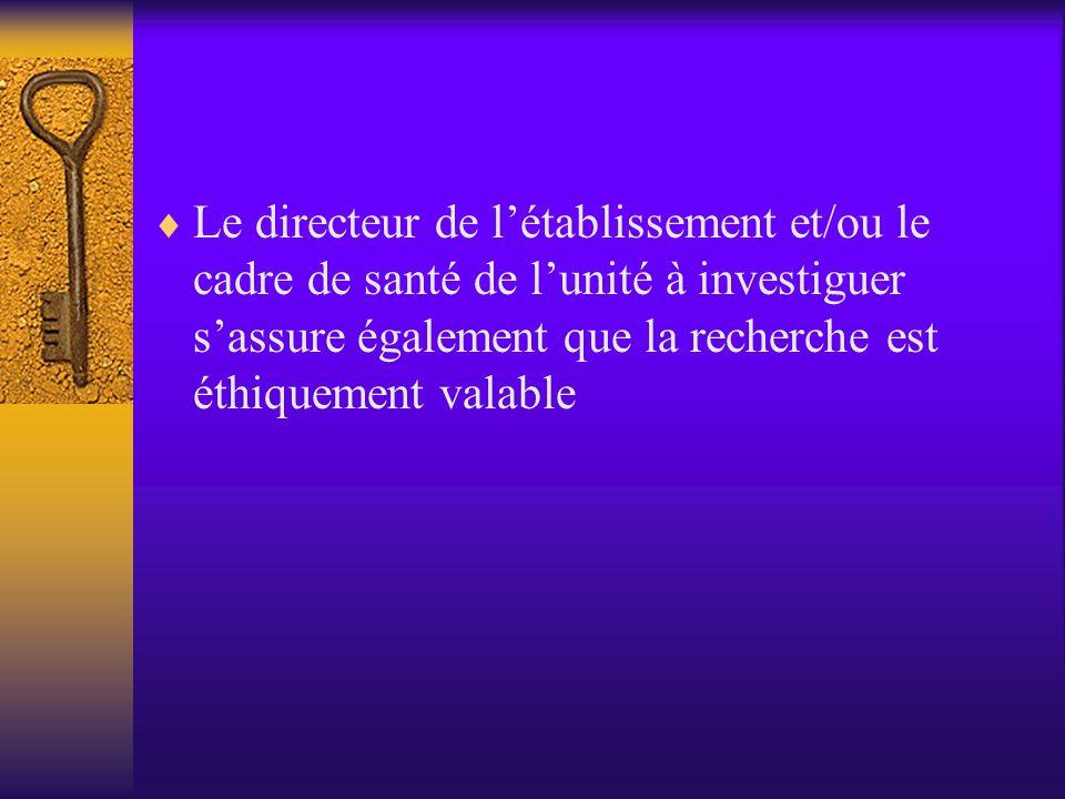 Procédure / enquête  Validation des outils de recueil de données par le directeur de mémoire avant toute investigation sur le terrain  Validation de