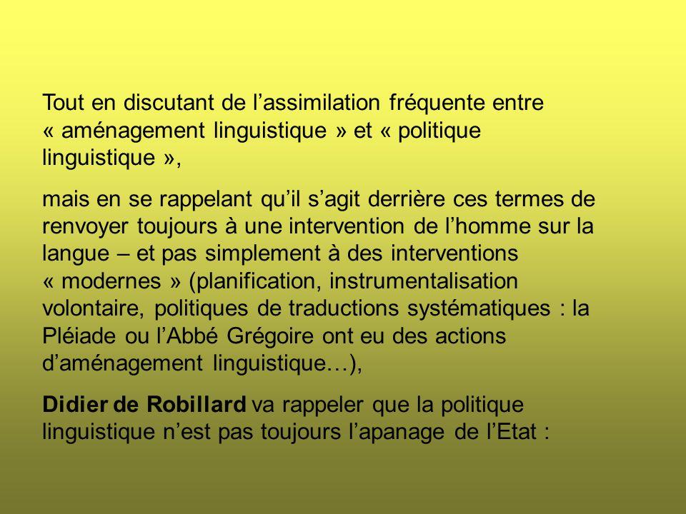 D.de Robillard, dans l'article « Politique linguistique » (in Marie-Louise Moreau, éd.