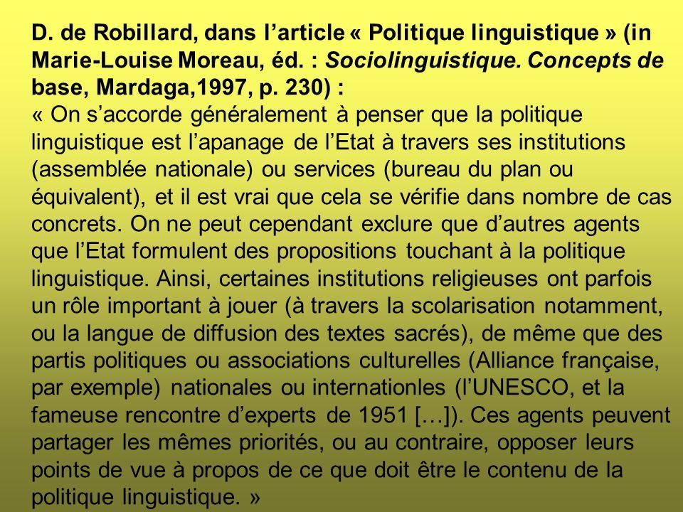 D. de Robillard, dans l'article « Politique linguistique » (in Marie-Louise Moreau, éd.