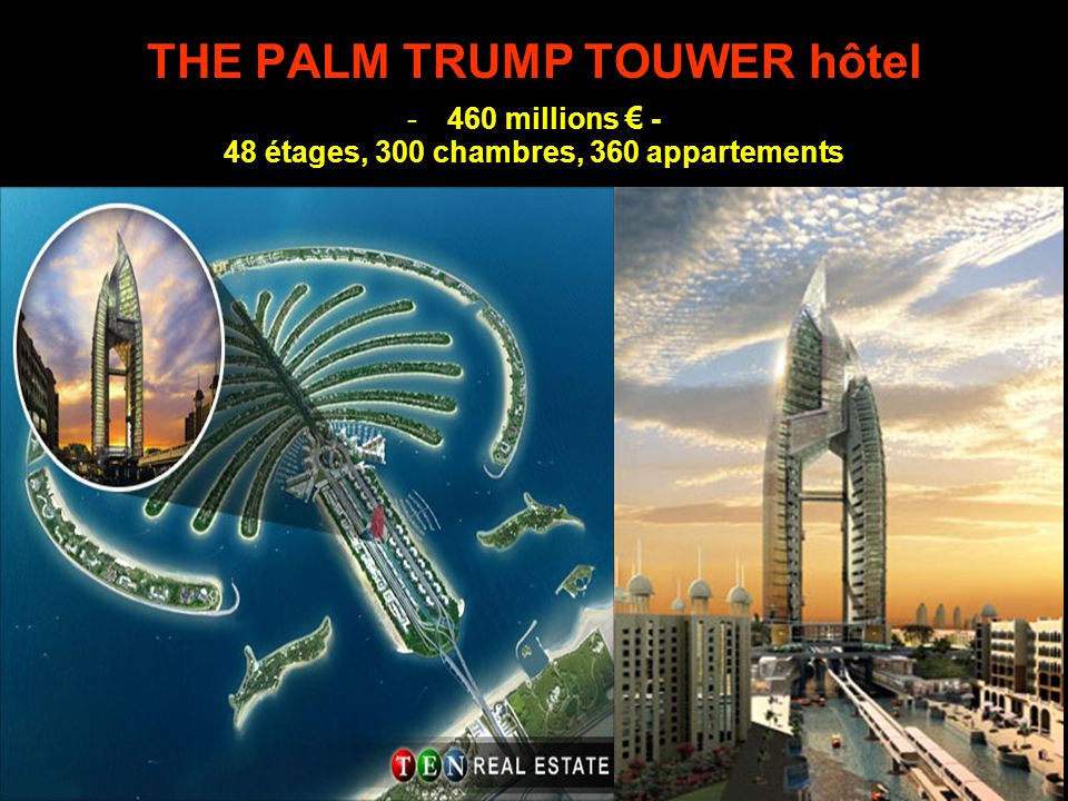 THE PALM TRUMP TOUWER hôtel -460 millions € - 48 étages, 300 chambres, 360 appartements