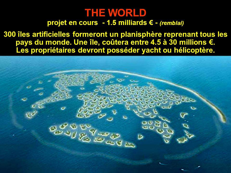 THE WORLD projet en cours - 1.5 milliards € - (remblai) 300 îles artificielles formeront un planisphère reprenant tous les pays du monde.