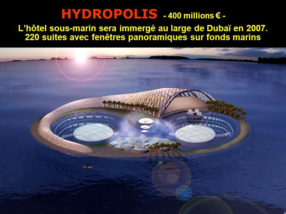 HYDROPOLIS - 400 millions € - L'hôtel sous-marin sera immergé au large de Dubaï en 2007.