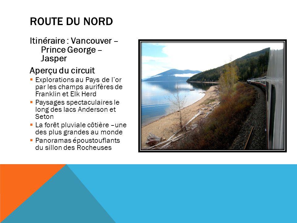 Itinéraire : Vancouver – Prince George – Jasper Aperçu du circuit  Explorations au Pays de l'or par les champs aurifères de Franklin et Elk Herd  Pa