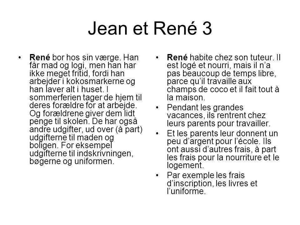 Jean et René 3 •René bor hos sin værge.