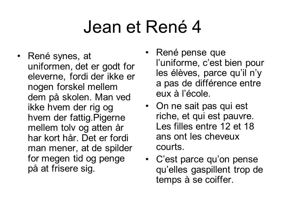 Jean et René 4 •René synes, at uniformen, det er godt for eleverne, fordi der ikke er nogen forskel mellem dem på skolen.