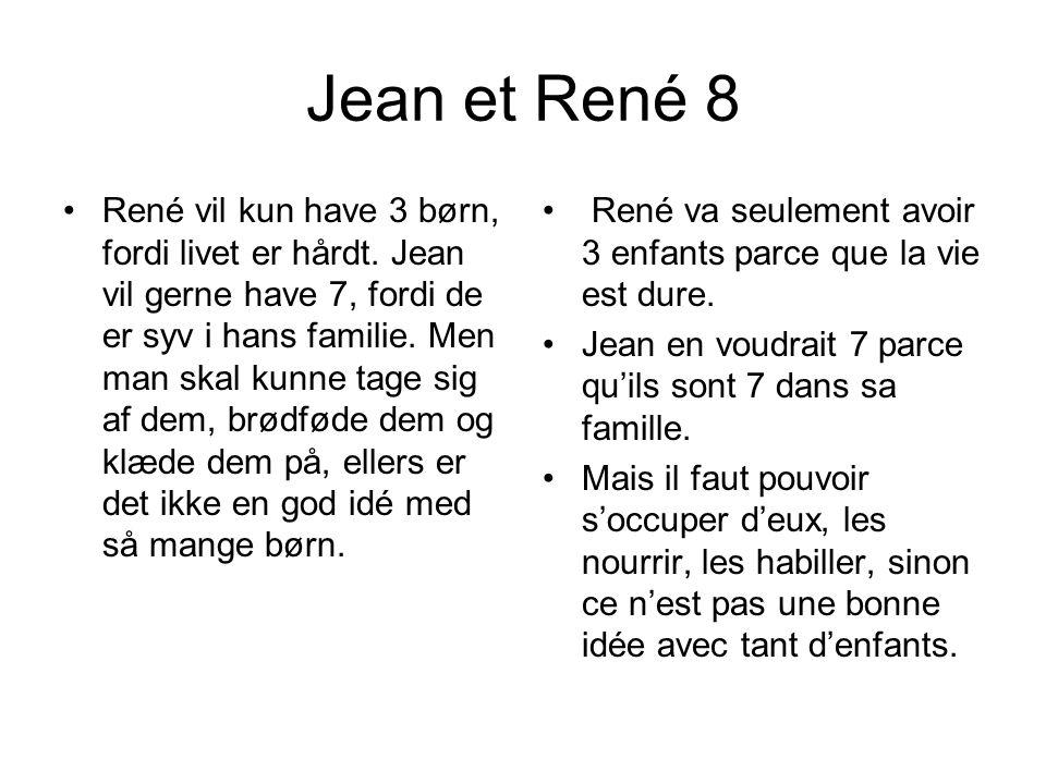 Jean et René 8 •René vil kun have 3 børn, fordi livet er hårdt.
