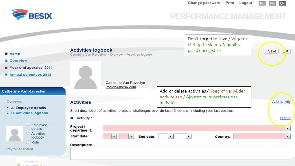 Add or delete activities / Voeg of verwijder activiteiten / Ajoutez ou supprimez des activités Don't forget to save / Vergeet niet op te slaan / N'oubliez pas d'enregistrer