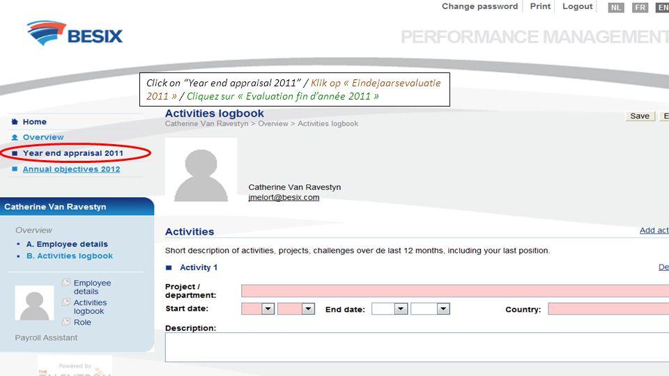 Click on Year end appraisal 2011 / Klik op « Eindejaarsevaluatie 2011 » / Cliquez sur « Evaluation fin d'année 2011 »