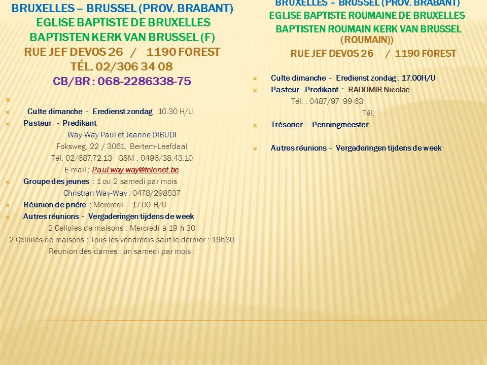 BRUXELLES – BRUSSEL (PROV. BRABANT) EGLISE BAPTISTE DE BRUXELLES BAPTISTEN KERK VAN BRUSSEL (F) RUE JEF DEVOS 26 / 1190 FOREST TÉL. 02/306 34 08 CB/BR