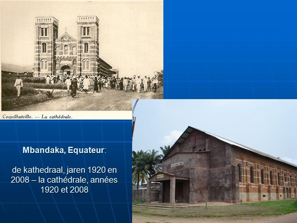 Mbandaka, Equateur: de kathedraal, jaren 1920 en 2008 – la cathédrale, années 1920 et 2008