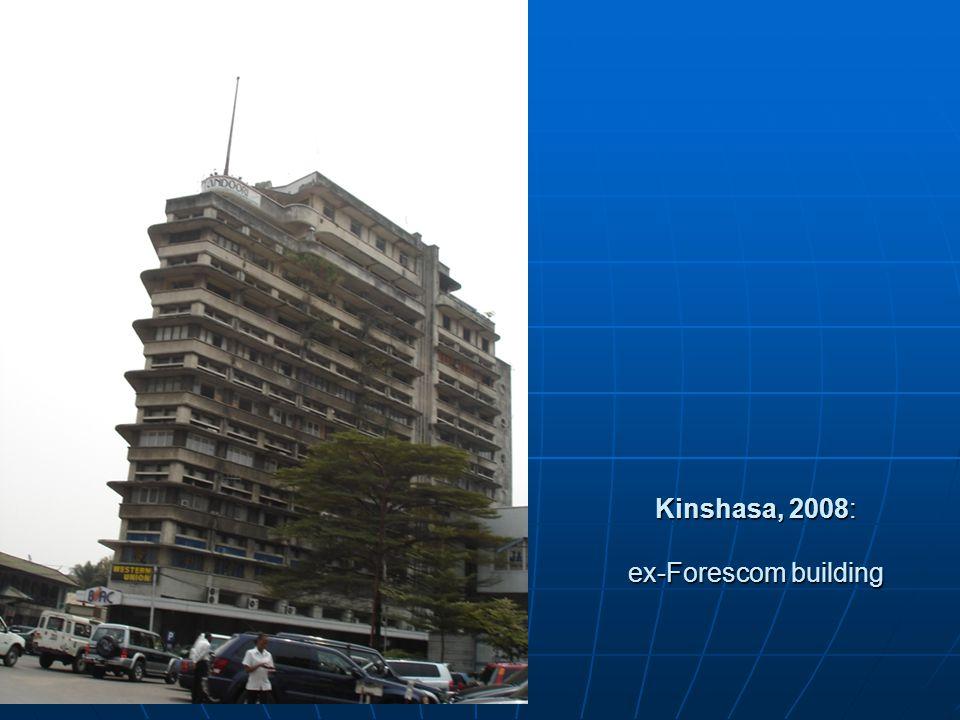 Kinshasa, 2008: ex-Forescom building