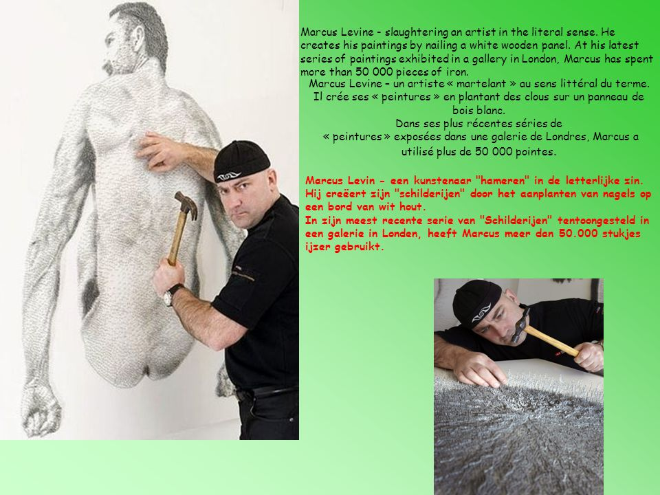 Marcus Levine - slaughtering an artist in the literal sense.