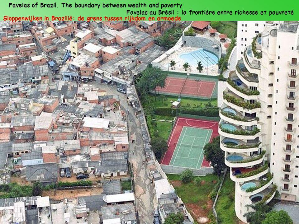 Favelas of Brazil.